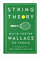 Book - String Theory: David Foster Wallace on Tennis by David Foster Wallace