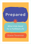 Prepared .What kids need for a fulfilled life by diane tavenner