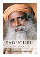 Book - Sadhguru More than a life by Arundhathi Subramaniam
